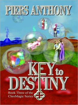 Key to Destiny [ChroMagic Series Book 3]