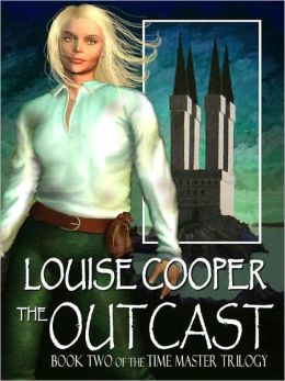 The Outcast [Time Master Trilogy Book 2]