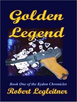 Golden Legend [Kydon Chronicles Book One]