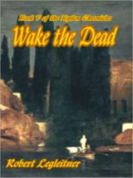 Wake the Dead [Kydon Chronicles Book 5]