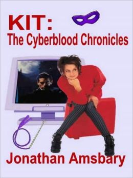 Kit [Cyberblood Chronicles Book II]