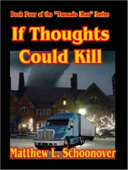 If Thoughts Could Kill [Tornado Man Series Book Four]