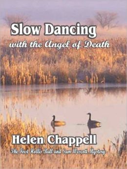 Slow Dancing with the Angel of Death [Hollis Ball and Sam Westcott Series Book 1]
