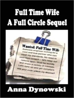 Full Time Wife: A Full Circle Sequel