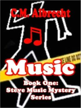 Music [Book 1 of the Steve Music Mystery Series]