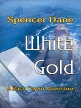White Gold [A Zach Taylor Adventure]