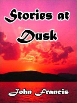 Stories at Dusk