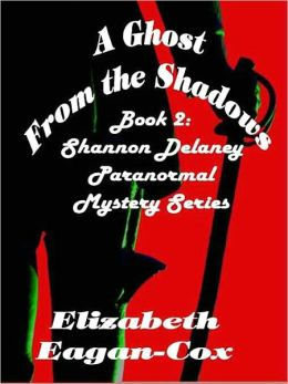 A Ghost from the Shadows [Book 2: Shannon Delaney Paranormal Mystery Series]