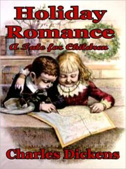 Holiday Romance in Four Parts: A Dickens Tale of Children
