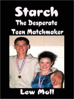 Starch: The Desperate Teen Matchmaker
