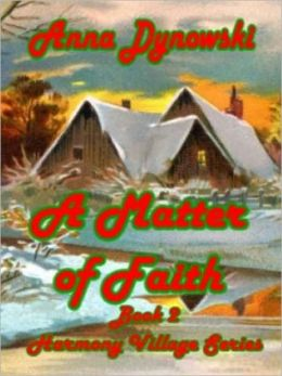 A Matter of Faith [Book 2 of the Harmony Village Series]