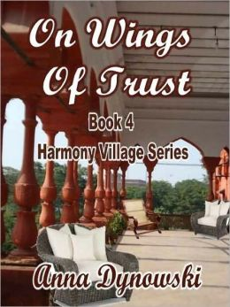 On Wings of Trust: Harmony Village Series], Vol 4