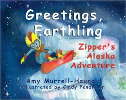 Greetings Earthling: Zipper's Alaskan Adventure
