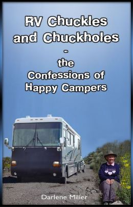 RV Chuckles and Chuckholes: The Confessions of Happy Campers
