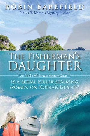 The Fisherman's Daughter: Is a serial killer stalking women on Kodiak Island?