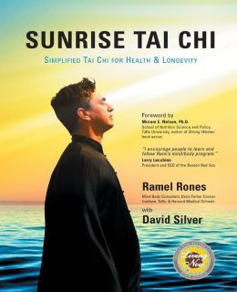 Sunrise Tai Chi: Awaken, Heal and Strengthen Your Mind, Body and Spirit
