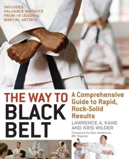 Way to Black Belt: A Comprehensive Guide to Rapid, Rock-Solid Results