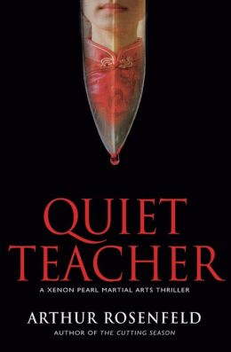 Quiet Teacher: A Xenon Pearl Martial Arts Thriller