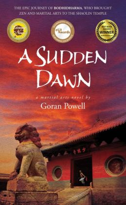 A Sudden Dawn: A Martial Arts Novel