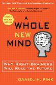 Book Cover Image. Title: A Whole New Mind:  Why Right-Brainers Will Rule the Future, Author: Daniel H. Pink