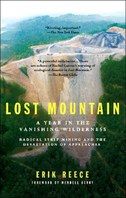 Lost Mountain: A Year in the Vanishing Wilderness Radical Strip Mining and the Devastation ofAppalachia