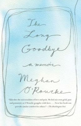 The Long Goodbye: A Memoir