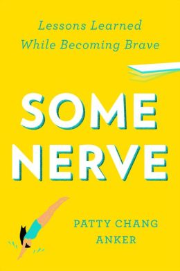 Some Nerve: Lessons Learned While Becoming Brave