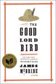 Book Cover Image. Title: The Good Lord Bird, Author: James McBride