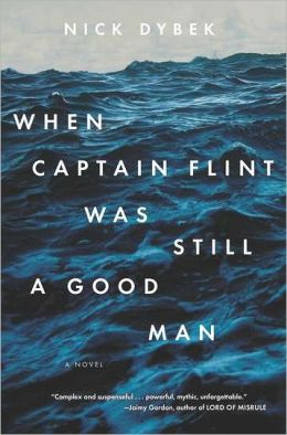 When Captain Flint Was Still a Good Man