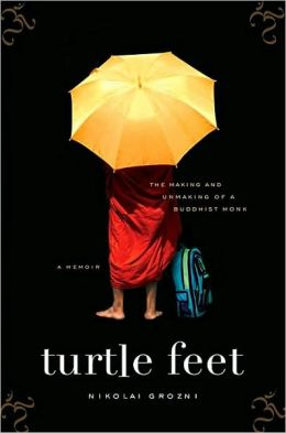 Turtle Feet: The Making and Unmaking of a Buddhist Monk
