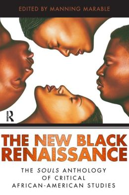 The New Black Renaissance: The Souls Anthology of Critical African American Studies