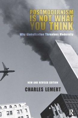 Postmodernism Is Not What You Think : Second Edition