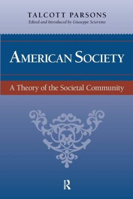 American Society: Toward a Theory of Societal Community