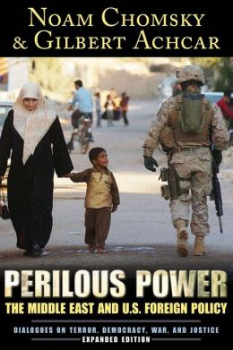 Perilous Power: The Middle East and U.S. Foreign Policy Dialogues on Terror, Democracy, War, and Justice