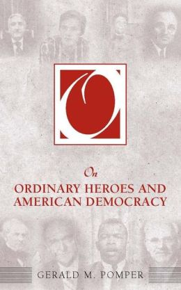 On Ordinary Heroes and American Democracy