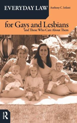 Everyday Law for Gays and Lesbians: and Those Who Care about Them