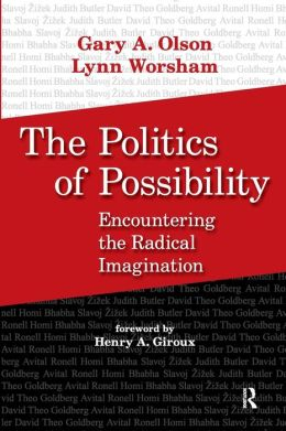 The Politics of Possibility: Encountering the Radical Imagination