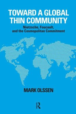 Toward a Global Thin Community: Nietzsche, Foucault, and the Cosmopolitan Commitment