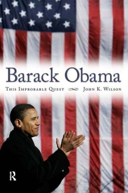 Barack Obama: This Improbable Quest