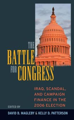 The Battle for Congress: Iraq, Scandal, and Campaign Finance in the 2006 Election