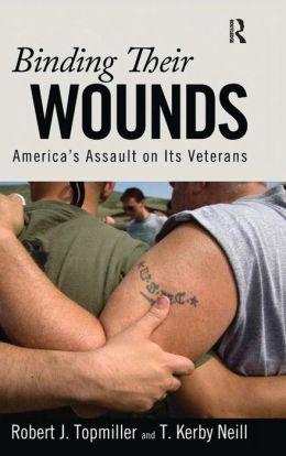 Binding Their Wounds: America's Assault on Its Veterans