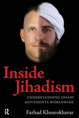 Inside Jihadism: Understanding Jihadi Movements Worldwide