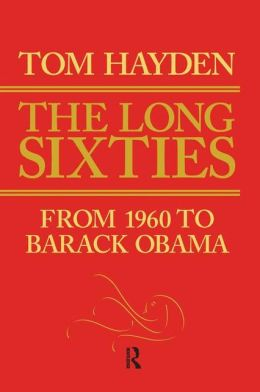 The Long Sixties: From 1960 to Barack Obama
