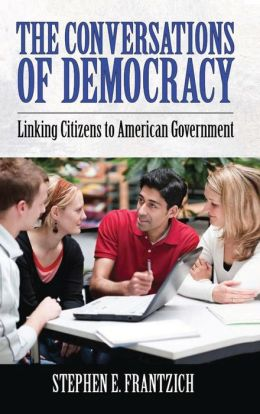 The Conversations of Democracy: Linking Citizens to American Government