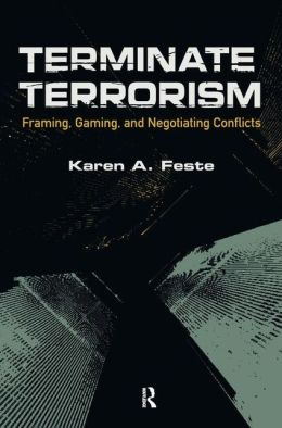 Terminate Terrorism: Framing, Gaming, and Negotiating Conflicts