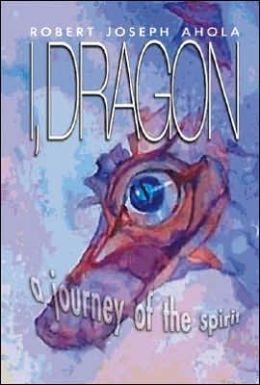 I, Dragon: A Journey of the Spirit