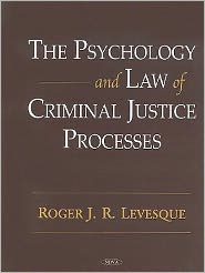 The Psychology and Law of Criminal Justice Processes: Cases and Materials