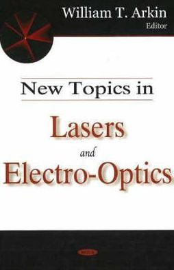 New Topics in Lasers and ElectroOptics