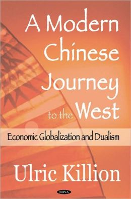 A Modern Chinese Journey to the West: Economic Globalization and Dualism