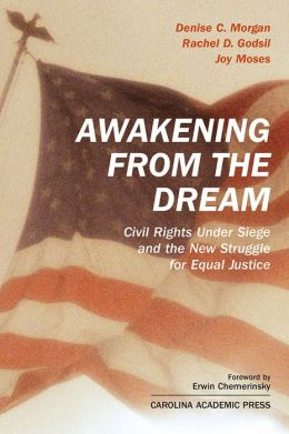 Awakening from the Dream: Civil Rights under Siege and the New Struggle for Equal Justice